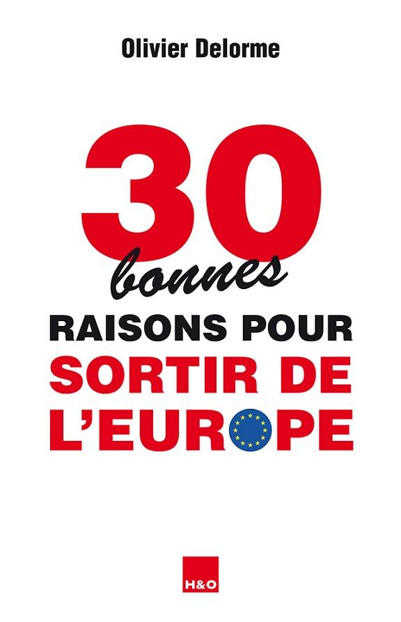 « 30 bonnes raisons pour sortir de l'Europe » – De la critique à la mise à mort