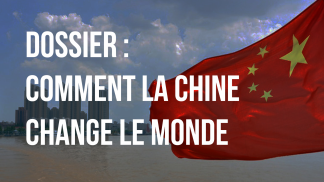 """Comment la Chine change le monde ?"""