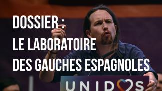 """""""Le laboratoire des gauches espagnoles"""""""