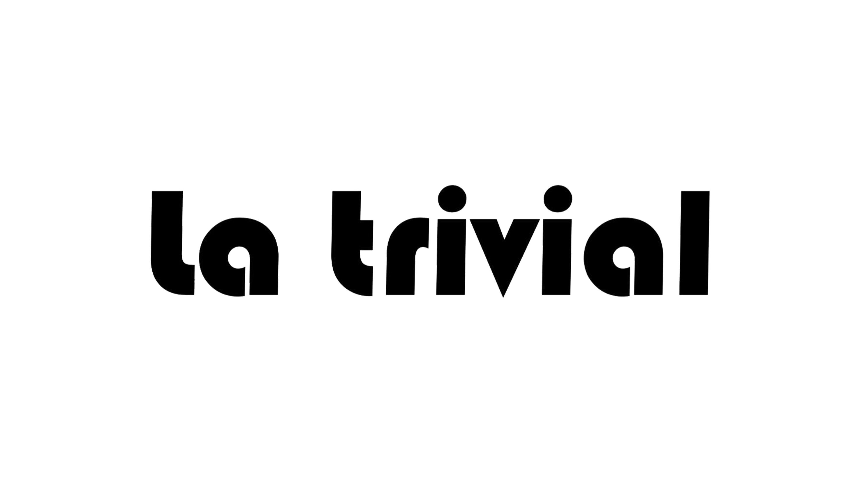 La Trivial
