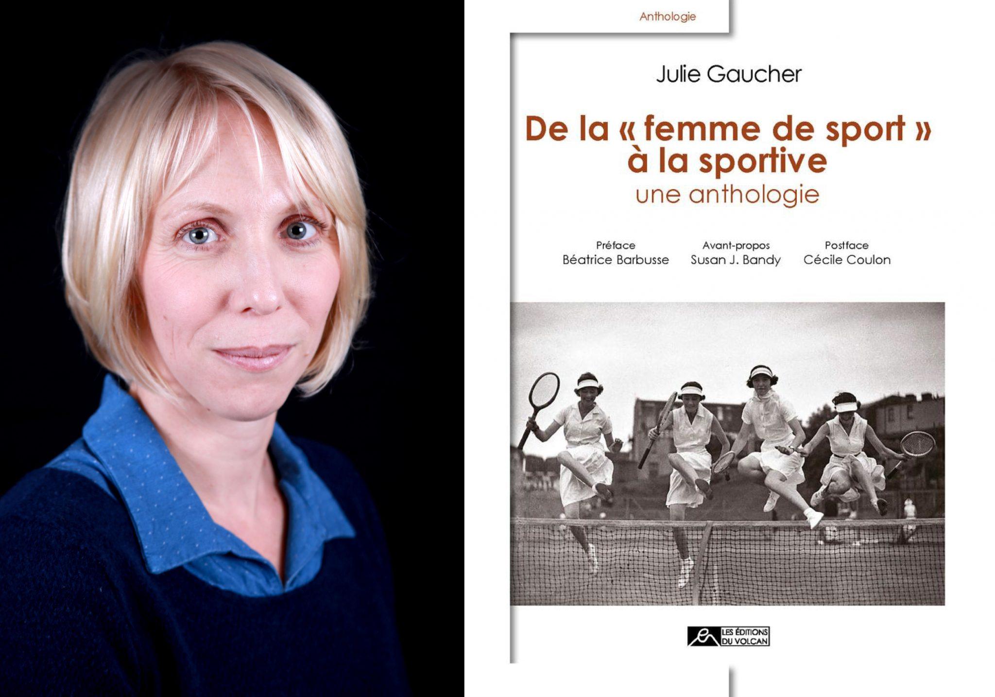 """Portrait promotionnel de Julie Gaucher et première de couverture de son ouvrage : De la """"femme de sport"""" à la sportive. Une anthologie"""
