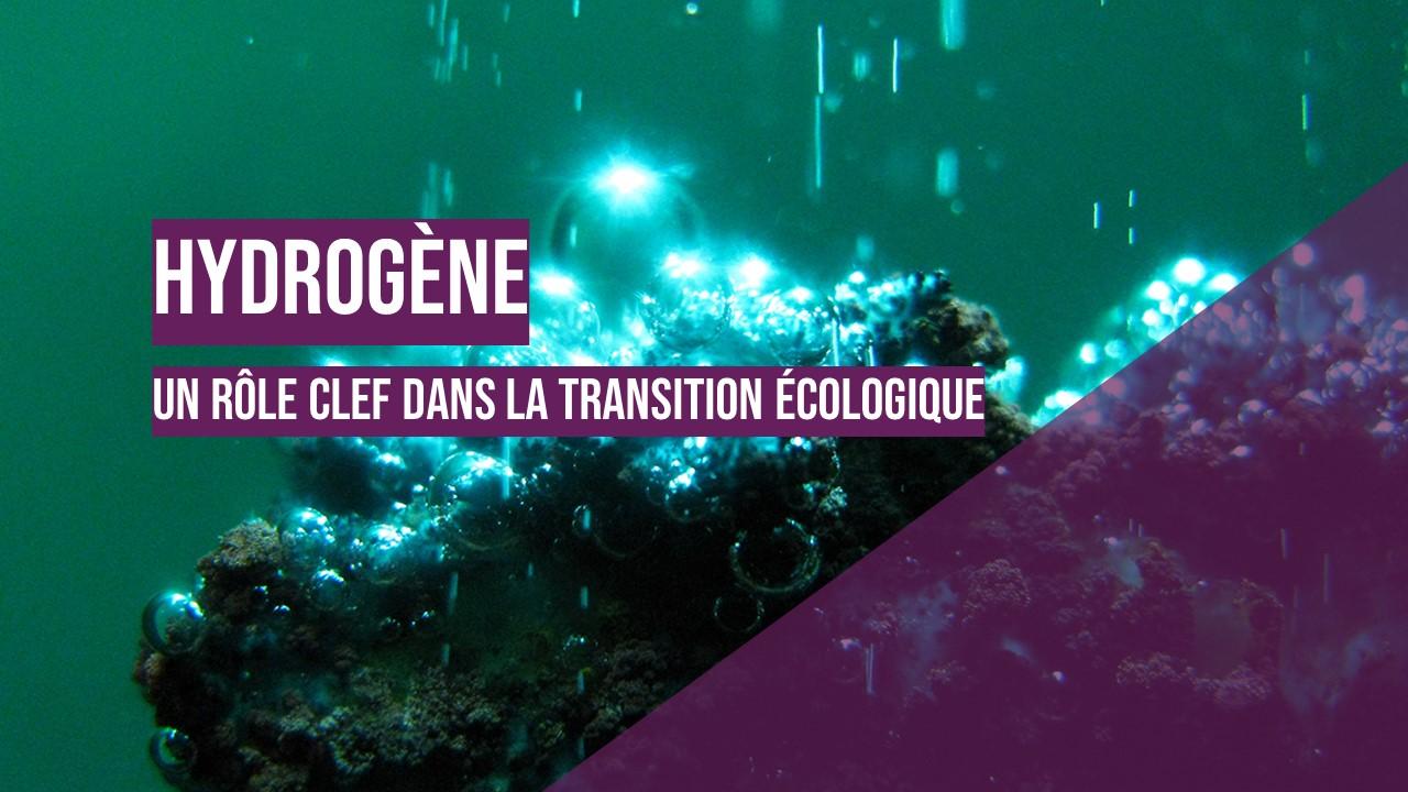 L'hydrogène : quel rôle dans la transition énergétique ?