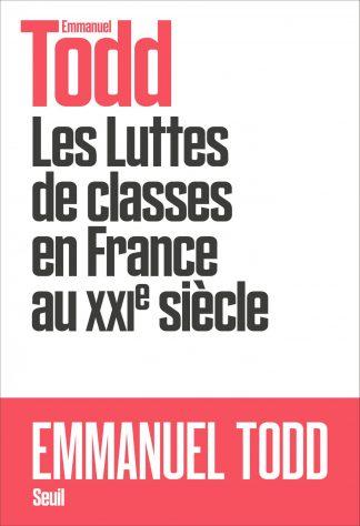 https://www.seuil.com/ouvrage/les-luttes-de-classes-en-france-au-xxie-siecle-emmanuel-todd/9782021426823